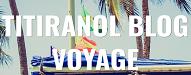 blogs de voyage 2019 titiranol.fr